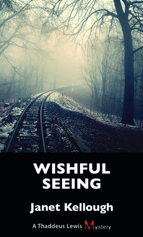 Wishful Seeing: A Thaddeus Lewis Mystery