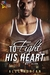 To Fight His Heart (Matt Gl...