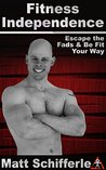 Book cover for Fitness Independence: Escape the Dogma and Be Fit Your Way (The Red Delta Project Book 1)