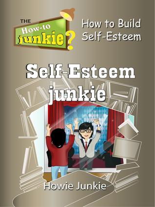 Self-Esteem Junkie - Smashwords Edition