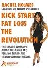 Kick Start Fat Loss, the Revolution