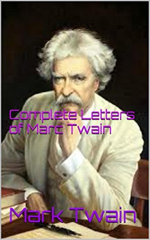 Complete Letters of Marc Twain