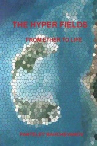 The Hyper Fields: From Ether to Life