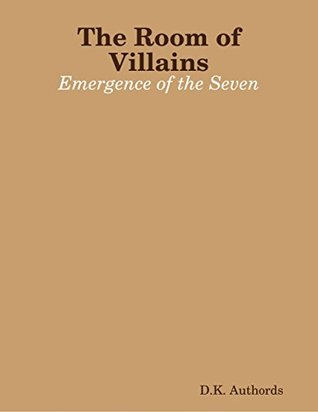 The Room of Villains: Emergence of the Seven