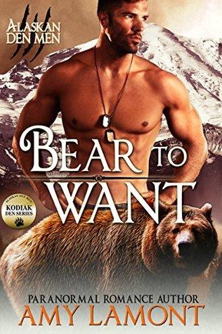 Bear to Want: Kodiak Den #1 (Alaskan Den Men Book 2)