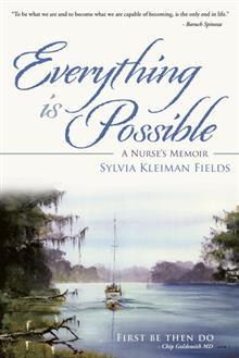 Everything Is Possible: A Nurse's Memoir