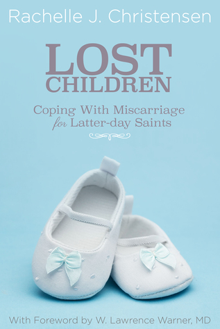 Lost Children: Coping With Miscarriage for Latter-Day Saints