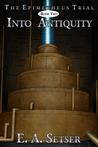 Into Antiquity (The Epimetheus Trial #2)