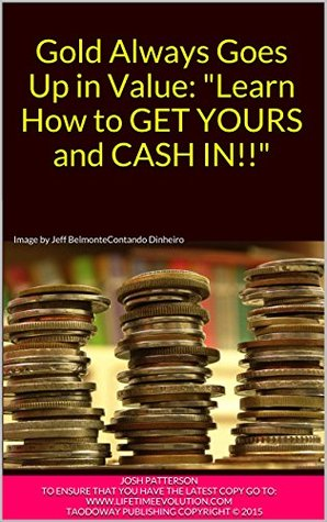 gold-always-goes-up-in-value-learn-how-to-get-yours-and-cash-in