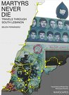 Martyrs Never Die: Travels through South Lebanon (Warscapes Longreads)
