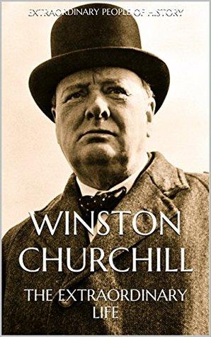 Winston Churchill: The Extraordinary Life
