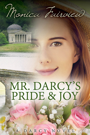 Mr. Darcy's Pride and Joy: A Pride and Prejudice Variation  (The Darcy Novels, #3)