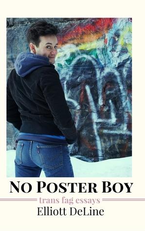 No Poster Boy: Trans Fag Essays