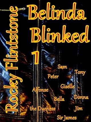 9d3d0c848 Belinda Blinked 1 (Belinda Blinked, #1) by Rocky Flintstone