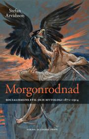 morgonrodnad-socialismens-stil-och-mytologi-1871-1914