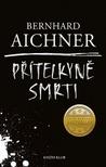 Přítelkyně smrti by Bernhard Aichner