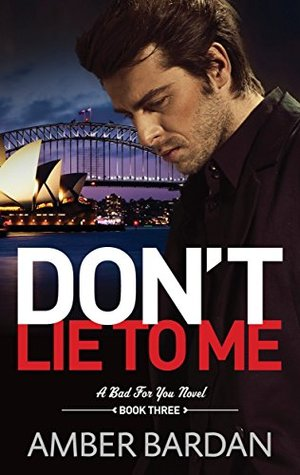 Don't Lie to Me (Bad for You, #3) by Amber A. Bardan