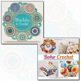 Mandalas to Crochet and Boho Crochet 2 Books Bundle Collection - 30 Great Patterns,Boho Crochet: 30 Gloriously Colourful Projects Inspired by Traditional Folk Style [Flexibound]