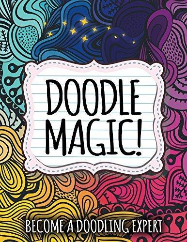 Doodle Magic!: Become A Doodling Expert (Doodle Magic and Art Book Series)