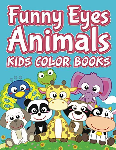 Funny Eyes Animals: Kids Color Books (Animals Coloring and Art Book Series)