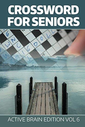 Crossword For Seniors: Active Brain Edition Vol 6 (Crossword Puzzles Series)