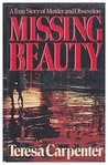 Missing Beauty: A True Story of Murder and Obsession