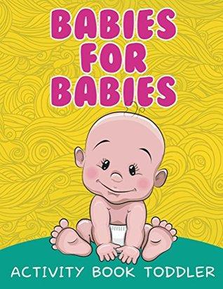 babies for babies activity book toddler by jupiter kids