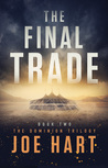 The Final Trade by Joe Hart