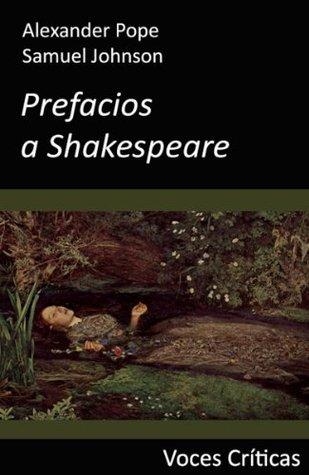 Prefacios a Shakespeare (Edición anotada) (Voces Críticas nº 3)