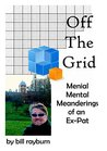 Off The Grid: Menial Mental Meanderings From an Ex-Pat