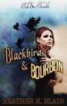Blackbirds & Bourbon (Toil & Trouble #2)