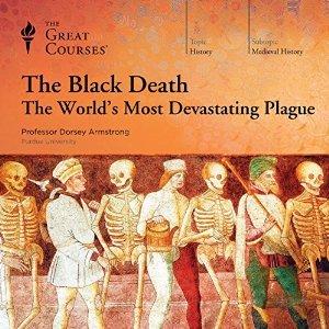 The Black Death : The World's Most Devastating Plague