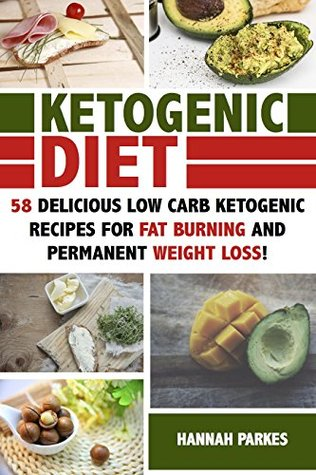Ketogenic Diet: 58 Delicious Low Carb Ketogenic Recipes for Fat Burning and Permanent Weight Loss! (Ultimate Cookbook - The Complete Beginners Guide on Rapid Weight Loss and Diet Mistakes)