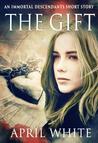 The Gift (The Immortal Descendants, #3.5)