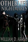 Otherlife Nightmares by William D. Arand