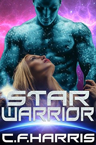 Star Warrior (Star Warrior, #1) by C.F. Harris