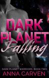 Dark Planet Falling (Dark Planet Warriors, #2)