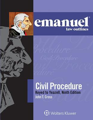 Emanuel Law Outlines for Civil Procedure, Keyed to Yeazell