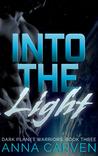 Into the Light (Dark Planet Warriors, #3)