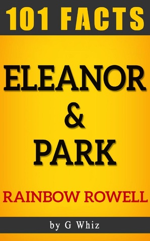 Eleanor & Park by Rainbow Rowell   101 Facts