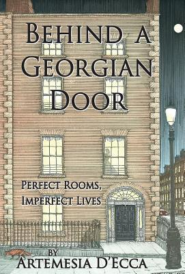 30725176 & Behind a Georgian Door: Perfect Rooms Imperfect Lives by Artemesia ...