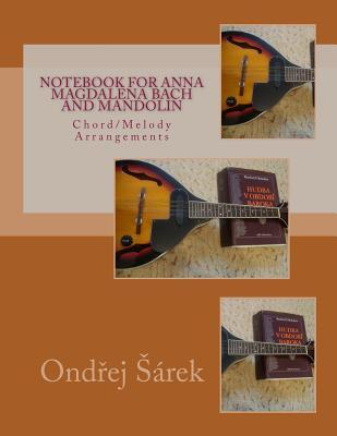 Notebook for Anna Magdalena Bach and Mandolin: Chord/Melody Arrangements