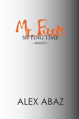 Mr. Boots Sifting Time: Modern-Day Poetry That Teaches the Power of Positive Thought: Motivation for Personal Development & Mindfulness by a Woman Entrepreneur
