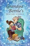 Grandpa Bernie's Bedtime Stories by Bernard Ditchik