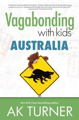 Vagabonding with Kids by A.K. Turner