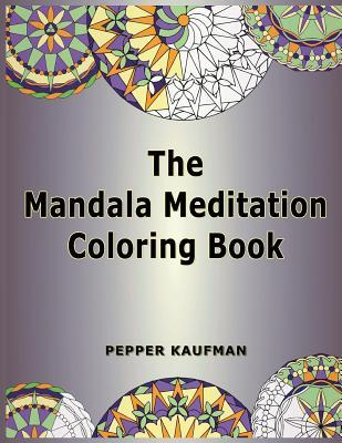 The Mandala Meditation Coloring Book