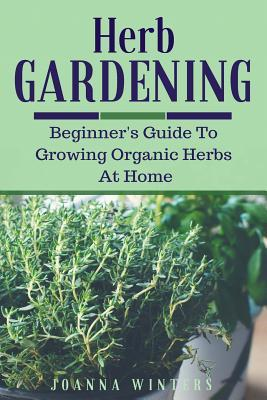 herb-gardening-beginner-s-guide-to-growing-organic-herbs-at-home