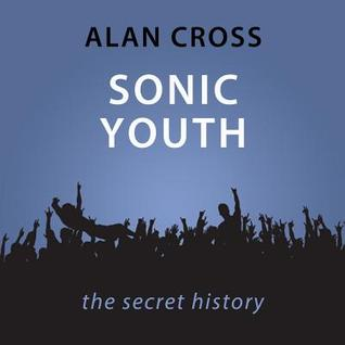 Sonic Youth The Alan Cross Guide