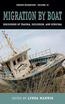 Migration by Boat: Discourses of Trauma, Exclusion and Survival