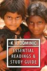 K. V. Dominic Essential Readings and Study Guide by K.V. Dominic